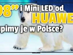 huawei smart screen v75 Mini LED v98 telewizory okładka