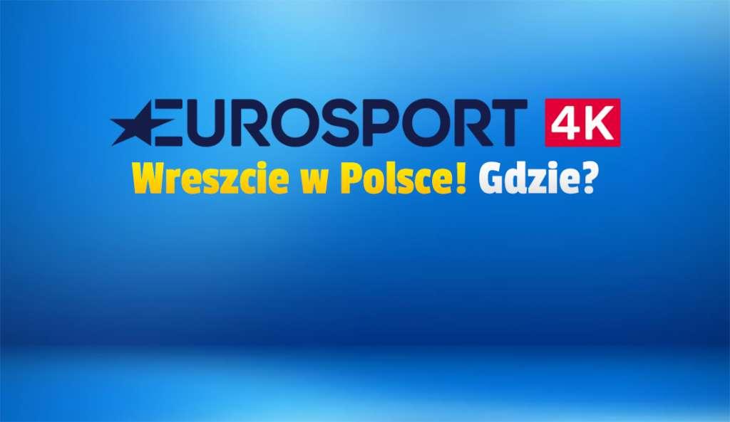 Kanał Eurosport 4K w Polsce! Gdzie zostanie włączony? Będą tam pokazywane na żywo Igrzyska Olimpijskie w Tokio!