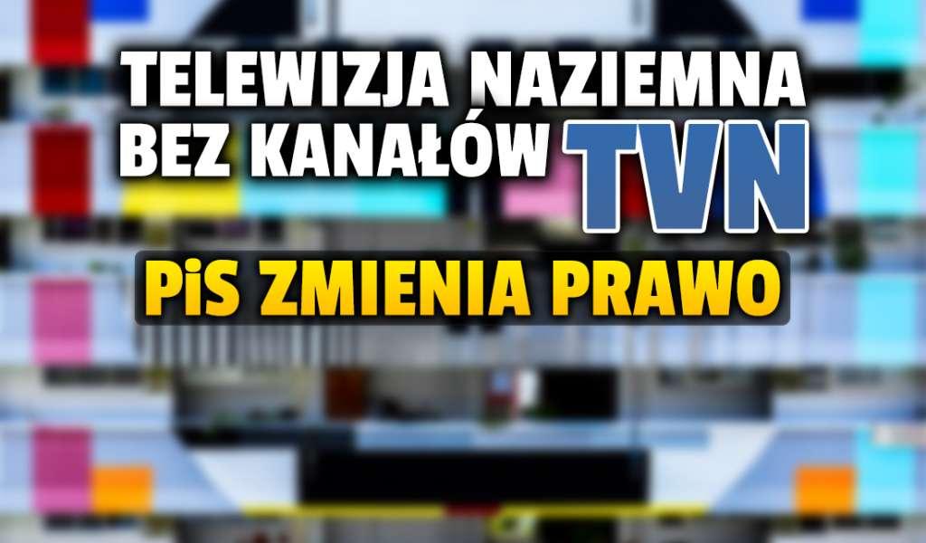 Koniec kanałów TVN w telewizji naziemnej? PiS chce zmienić ustawę o radiofonii i telewizji! Discovery może zostać zmuszone do sprzedaży