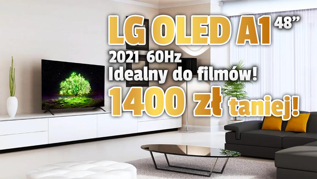 Nowy telewizor LG OLED A1 48″ idealny do filmów już 1400 złotych taniej of premiery! Genialna promocja 3591 zł! – gdzie?