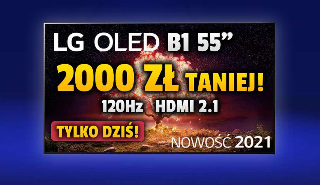 Jeszcze tylko dziś najnowszy telewizor LG OLED B1 55 cali z matrycą 120Hz i HDMI 2.1 za 3999 złotych! Gdzie skorzystać?