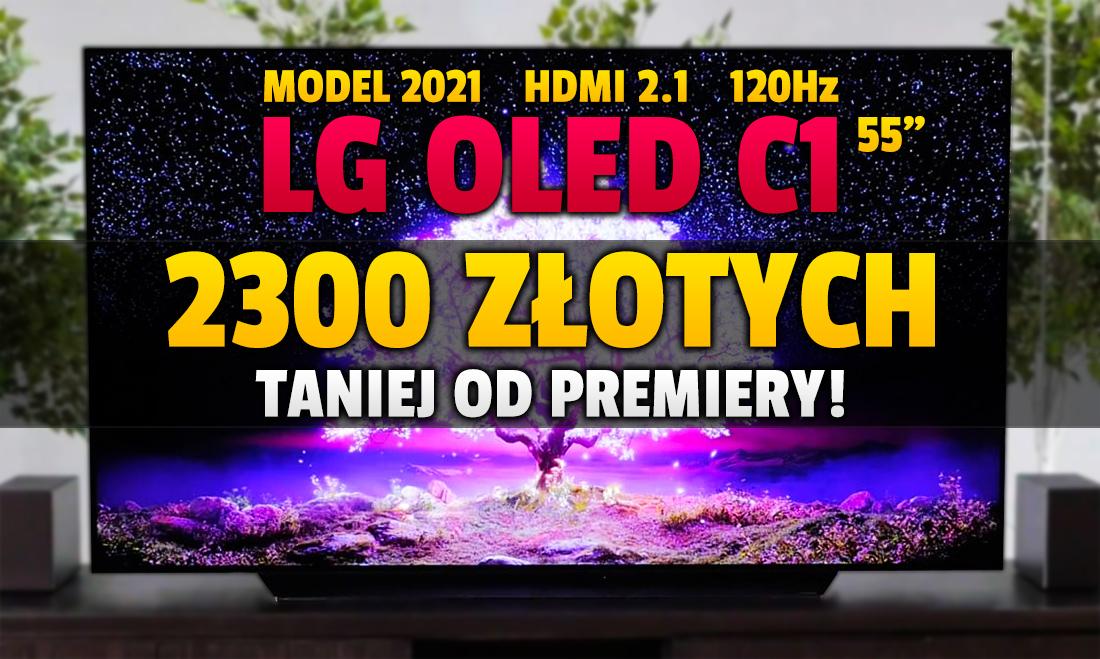 Genialna cena na najnowszy LG OLED C1 55 cali z HDMI 2.1 i 700 nitów niedługo po premierze! Nieco ponad 4000 złotych. Czas ucieka – gdzie kupić?
