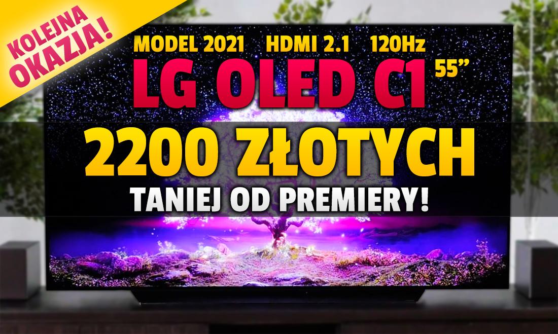 Kolejna mega promocja na nowy telewizor LG OLED C1 55 cali z HDMI 2.1 i 700 nitów! Aż 2200 zł taniej do premiery. Oferta limitowana – gdzie kupić?
