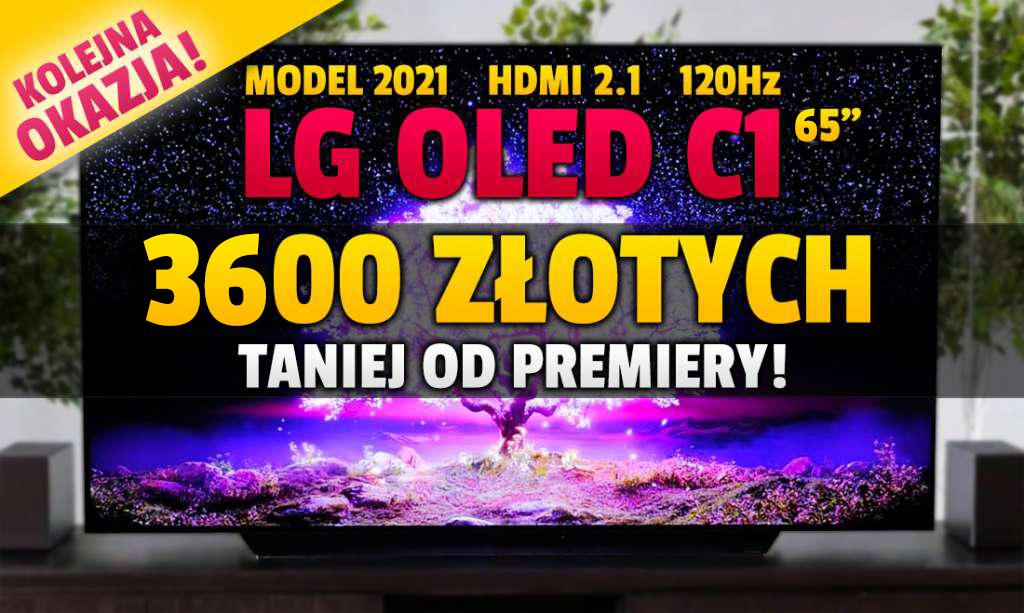 Wow! LG OLED C1 120Hz z HDMI 2.1 i 700 nitów w 65 calach teraz aż 3600 zł taniej od premiery! Tak tanio jeszcze nie było – gdzie?