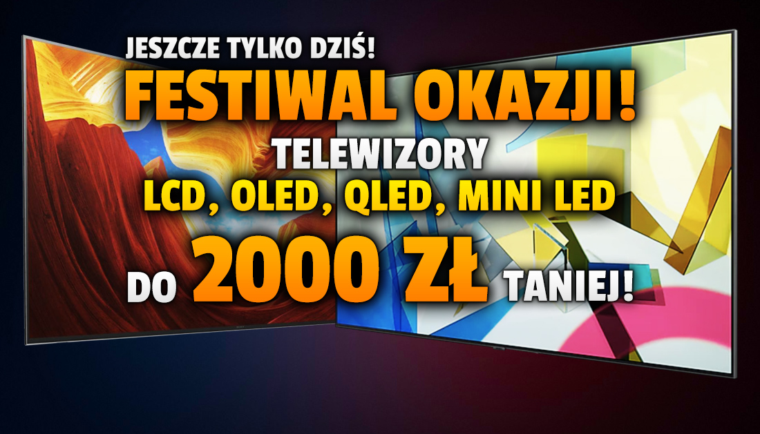Telewizory LCD, OLED, QLED i Mini LED największych producentów do 2000 zł taniej jeszcze tylko dziś! Wybieramy najlepsze oferty – sprawdźcie