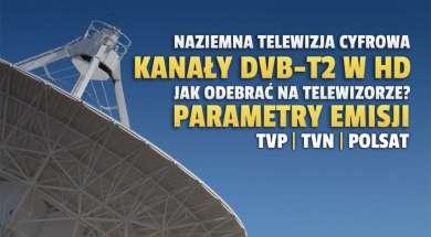 naziemna-telewizja-cyfrowa-dvb-t2-parametry-emisji-jak-odebrac-tvp-tvn-polsat-okładak