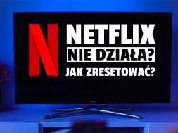 netflix nie działa jak zresetować na telewizorze okładka
