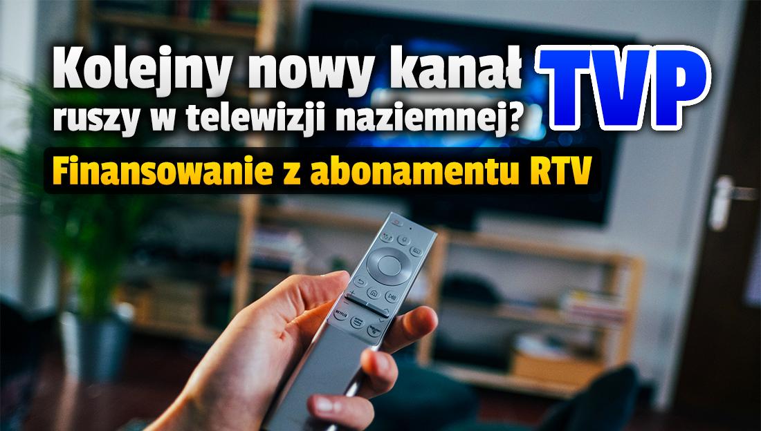 Ruszy kolejny zupełnie nowy kanał TVP, jeśli pozwolą na to przychody z abonamentu RTV. Czy będzie w telewizji naziemnej?