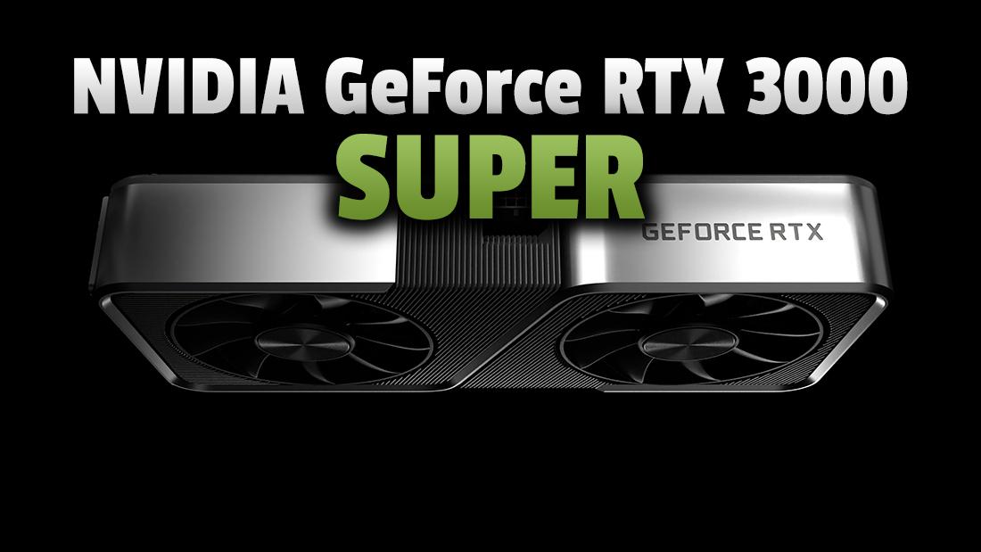 Nadchodzą karty graficzne NVIDIA GeForce RTX 3000 SUPER! Jaką będą mieć moc? Ile będą kosztować?