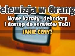 orange telewizja nowe pakiety kanały dekoder lipiec 2021 okładka