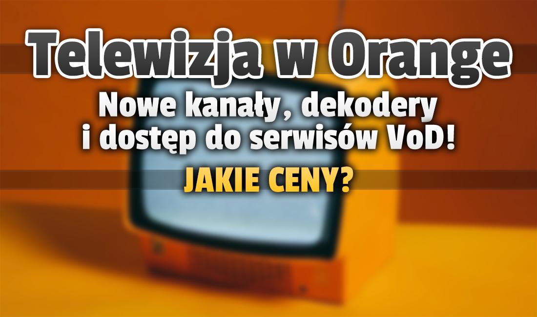 Wielkie nowości w telewizji od Orange! Do oferty dodano dekoder 4K, zupełnie nowe kanały i dostęp do serwisów VoD w cenie – zapoznaj się ze zmianami