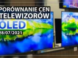 porównanie cen tv OLED 28 07 2021 okładka