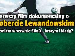 robert lewandowski film dokumentalny amazon prime video okładka
