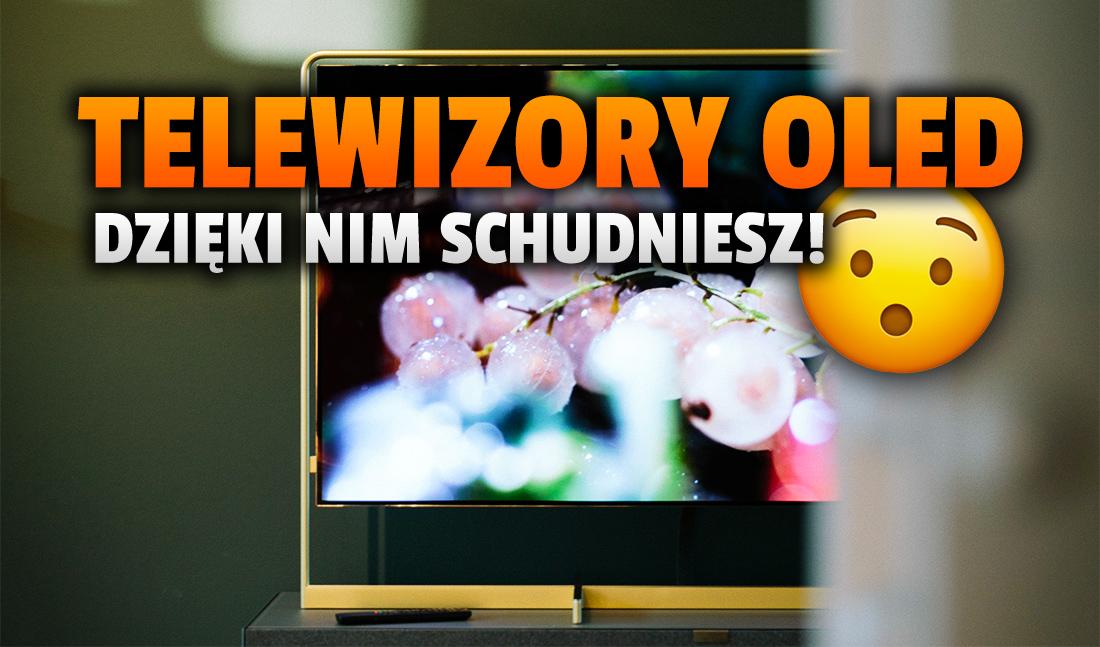 Telewizory OLED… odchudzają?! Szokujące wyniki badań japońskich naukowców. Jak to możliwe?