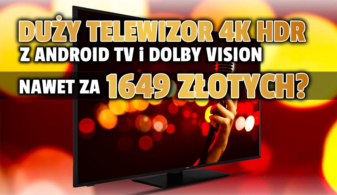 Jaki duży telewizor 4K Android TV do 2000 zł? Świetne modele od Toshiba i Hitachi z Dolby Vision w genialnych cenach – świetne do sportu i gier!