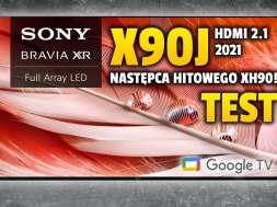 Sony X90J telewizor 2021 test okładka