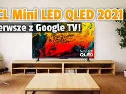 TCL Mini LED telewizor 6 Series 2021 lifestyle okładka