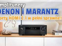 amplitunery denon marantz naprawione party hdmi 2 1 okładka