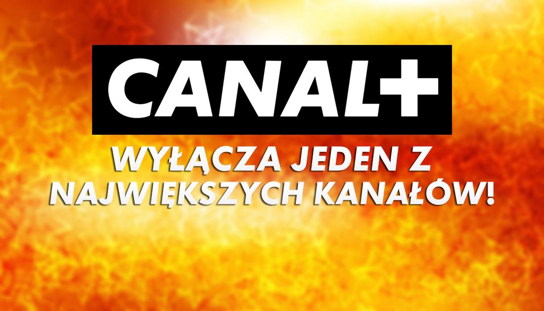 CANAL+ wyłączy jeden ze swoich największych kanałów! Jakie zmiany czekają widzów w Polsce?