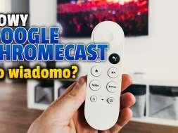 google chromecast 5 nowa przystawka okładka