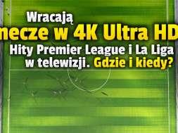 mecze premier league la liga w 4k ultra hd sezon 2021 22 okładka