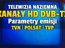 naziemna telewizja cyfrowa kanały dvb-t2 polsat tvn tvp parametry okładka