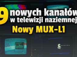 nowy multipleks naziemny mux-l1 9 kanałow gdzie oglądać okładka