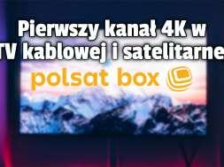 polsat box pierwszy kanał 4k telewizja kablowa satelitarna eleven sports 1
