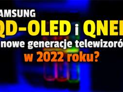 samsung qd-oled qned telewizory technologie 2022 okładka