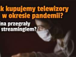 telewizory streaming kina pandemia usa badanie okładka