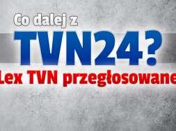tvn24 co dalej lex-tvn przegłosowane w sejmie okładka