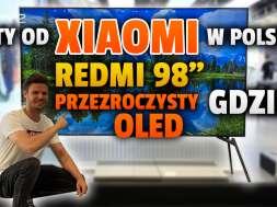 xiaomi redmi 98 cali przezroczysty oled telewizory polska warszawa arkadia okładka