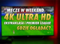 CANAL+ 4K Ultra HD mecze 4K ekstraklasa premier league okładka