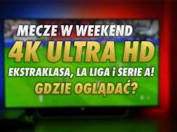 CANAL plus mecze 4K ekstraklasa la liga serie a okładka
