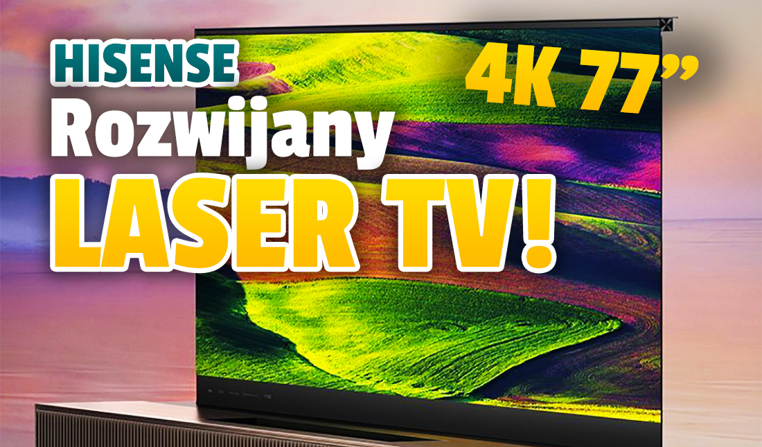 Hisense ogłosiło pierwszy na świecie rozwijany telewizor Laser TV! Takiego modelu jeszcze nie było – czy cena powali na kolana?