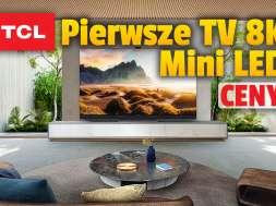 TCL telewizory Mini LED 8K X92 2021 okładka