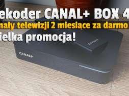 dekoder canal+ box 4k promocja 2 miesiące za darmo rtv euro agd okładka