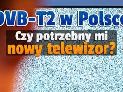 dvb-t2 w polsce nowy telewizor kampania informacyjna okładka