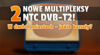 dwa nowe multipleksy kanały dvb-t2 naziemnej telewizji cyfrowej okładka