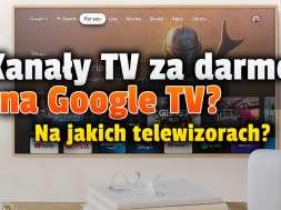 google tv kanały za darmo telewizory okładka