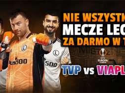legia warszawa liga europy mecze tvp viaplay okładka