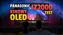 Telewizor Panasonic OLED JZ2000 | TEST | Król referencyjnej jakości obrazu powraca!
