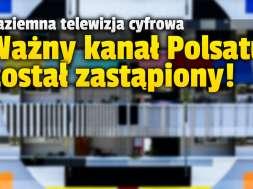 polsat news zastąpiony w naziemnej telewizji cyfrowej wydarzenia 24 okładka
