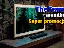 samsung the frame telewizor i soundbar promocja okładka