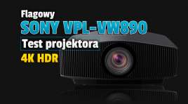 Sony VPL-VW890ES – testujemy najwyższej jakości projektor 4K HDR z laserowym źródłem światła i dużym, super ostrym wielosegmentowym obiektywem!