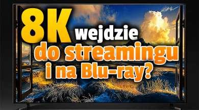 telewizory 8K nowe wymagania 2021 streaming blu-ray okładka