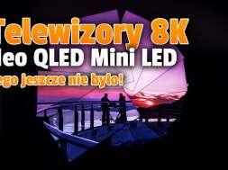 telewizory samsung neo qled mini led 8K pokaz okładka