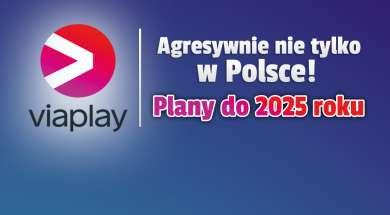 viaplay plany nowe kraje 2025 okładka