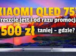 xiaomi mi tv q1 qled 75 cali promocja x-kom okładka