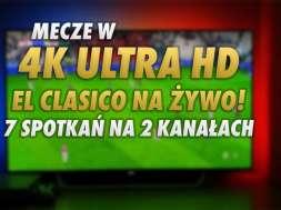 CANAL plus mecze 4K weekend Real Barcelona okładka